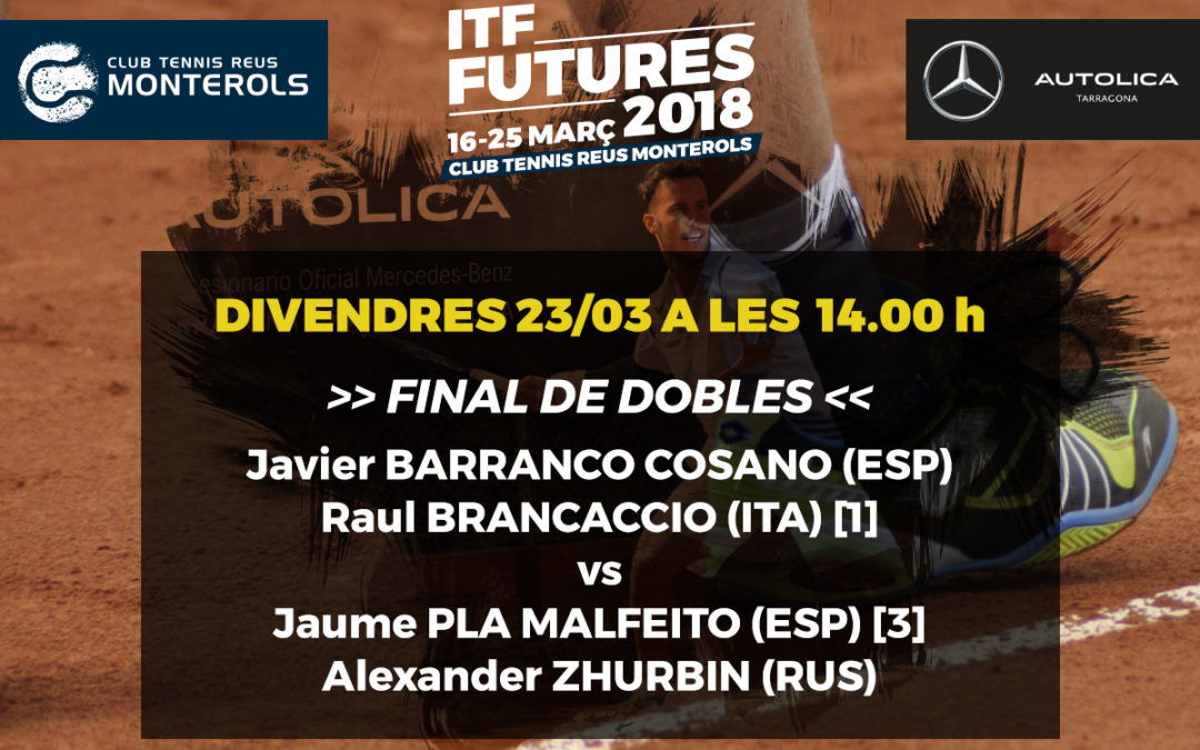 Canvi d'horari de la final de dobles de l'ITF Future Autolica Mercedes-Benz del Monterols